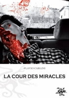 La cour des miracles by Flavio Carlini