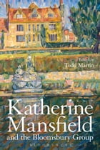 Katherine Mansfield and the Bloomsbury Group by Professor Todd Martin
