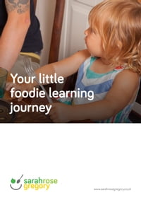 Your Little Foodie Learning Journey