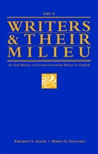 Writers and Their Milieu: An Oral History of First Generation Writers in English, Part 2 by Edilberto Alegre