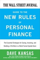The Wall Street Journal Guide to the New Rules of Personal Finance: Essential Strategies for Saving…