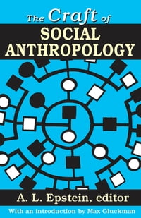 The Craft of Social Anthropology