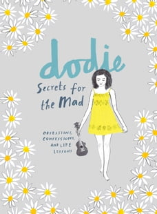 Secrets for the Mad: Obsessions, Confessions, and Life Lessons