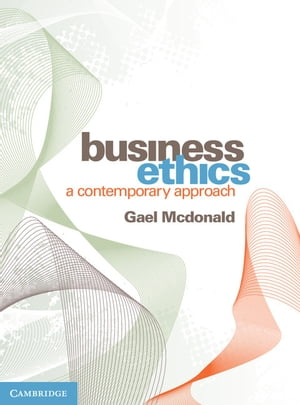 Business Ethics A Contemporary Approach