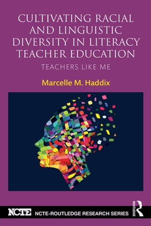 Cultivating Racial and Linguistic Diversity in Literacy Teacher Education Teachers Like Me
