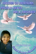 Choices Or Decisions Should Never Be A Regret by Eveshni Goolam Mahomed