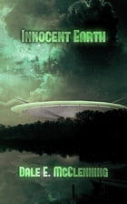 Innocent Earth by Dale E. McClenning
