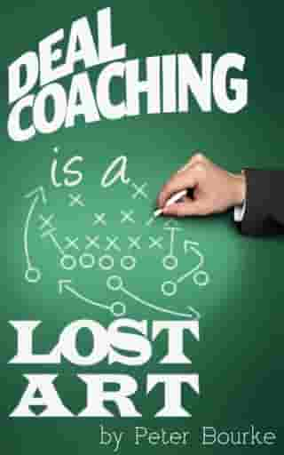 Deal Coaching is a Lost Art by Peter Bourke