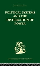 Political Systems and the Distribution of Power