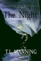 The Night by T.L. Manning