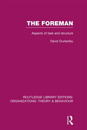 The Foreman (RLE: Organizations) Aspects of Task and Structure
