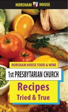 Recipes Tried and True by The First Presbyterian Church, Marion, Ohio