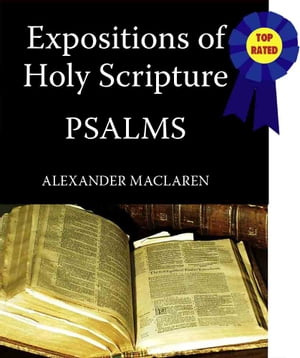 MacLaren's Expositions of Holy Scripture-The Book of Psalms