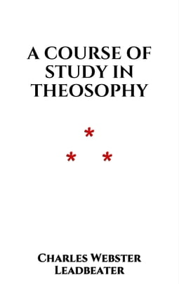 A Course of Study in Theosophy