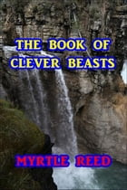 The book of Clever Beasts by Myrtle Reed