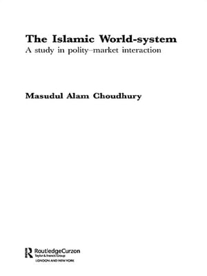 The Islamic World-System A Study in Polity-Market Interaction