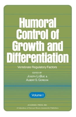 Book Humoral Control of Growth And Differentiation: Vertebrate Regulatory Factors by Lobue, Joseph