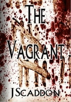 The Vagrant by J Scaddon