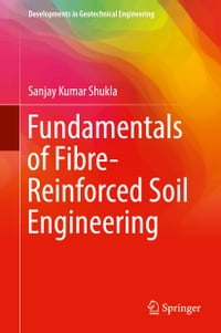 Fundamentals of Fibre-Reinforced Soil Engineering