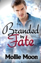 Branded by Fate by Mollie Moon