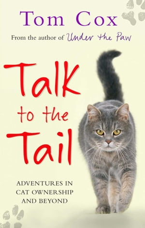 Talk to the Tail Adventures in Cat Ownership and Beyond
