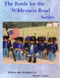 The Battle for the Wilderness Road Series 28963dc4-b6e2-4517-b2ab-c0f5086c707f