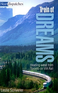 Train of Dreams: Heading West from Toronto on Via Rail