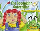 The Goodnight Caterpillar: A Children's Relaxation Story to Improve Sleep, Manage Stress, Anxiety, Anger. by Lori Lite