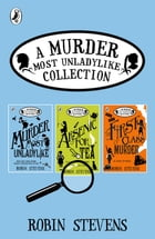 A Murder Most Unladylike Collection: Books 1, 2 and 3 by Robin Stevens