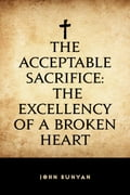 The Acceptable Sacrifice: The Excellency of a Broken Heart 459d89e7-7670-4fb6-a79a-8c2ef04bc864