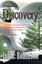 Actmemic I - Discovery: Actmemic Trilogy by Isaac O. Robinson
