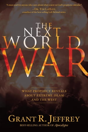 The Next World War What Prophecy Reveals about Extreme Islam and the West