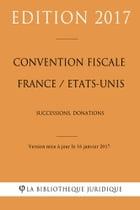 Convention fiscale France / Etats-Unis: Successions - Donations by La Bibliothèque Juridique