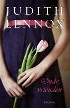 Oude vrienden by Judith Lennox