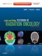 Leibel and Phillips Textbook of Radiation Oncology: Expert Consult by Richard Hoppe