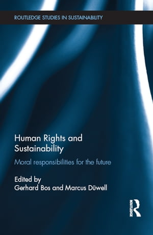 Human Rights and Sustainability Moral responsibilities for the future