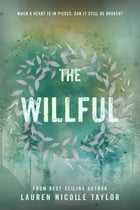 The Willful by Lauren Nicolle Taylor