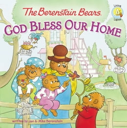 Book The Berenstain Bears: God Bless Our Home by Jan & Mike Berenstain