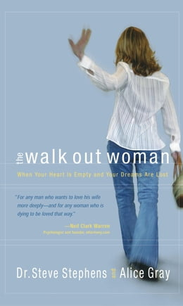 Book The Walk Out Woman: When Your Heart Is Empty and Your Dreams Are Lost by Alice Gray
