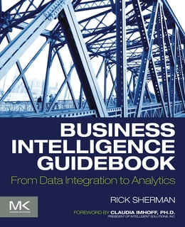 Book Business Intelligence Guidebook: From Data Integration to Analytics by Rick Sherman
