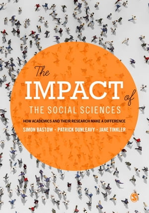 The Impact of the Social Sciences How Academics and their Research Make a Difference