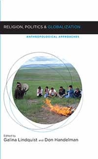 Religion, Politics, and Globalization: Anthropological Approaches