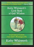 Kathy Whitworth's Little Book of Golf Wisdom df5e001b-be79-48aa-b34e-13c39d82120f