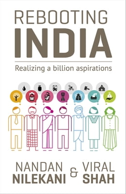 Book Rebooting India: Realizing a Billion Aspirations by Nandan Nilekani