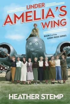 Under Amelia's Wing: Book 2 in the Ginny Ross series