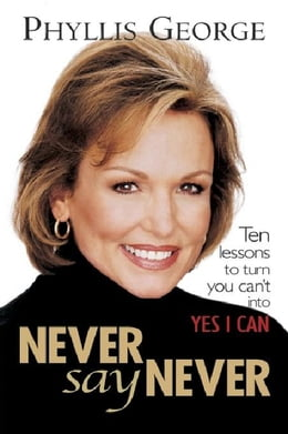 Book Never Say Never by George, Phyllis