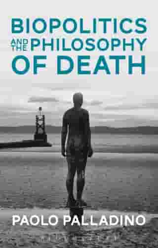 Biopolitics and the Philosophy of Death