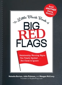The Little Black Book of Big Red Flags: Relationship Warning Signs You Totally Spotted . . . But…
