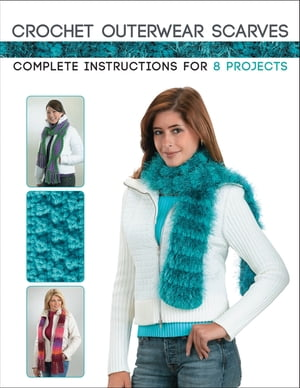Crochet Outerwear Scarves: Complete Instructions for 8 Projects by Margaret Hubert