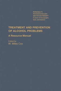 Book Treatment and Prevention of Alcohol Problems: A Resource Manual by Cox, W. Miles